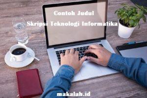 Contoh Judul Skripsi Teknologi Informatika