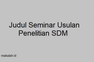 Judul Seminar Usulan Penelitian Sdm